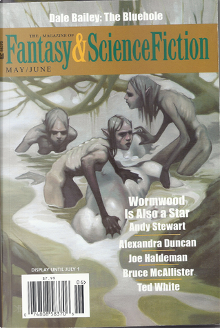 The Magazine of Fantasy and Science Fiction, May/June 2013 by Albert E.Cowdrey, Alexandra Duncan, Andy Stewart, Angelica Gorodischer, Bruce McAllister, Dale Bayley, Joe Haldeman, Paul Di Filippo, Rand B. Lee, Robert Reed, Ted White