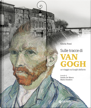 Sulle tracce di Van Gogh by Gloria Fossi