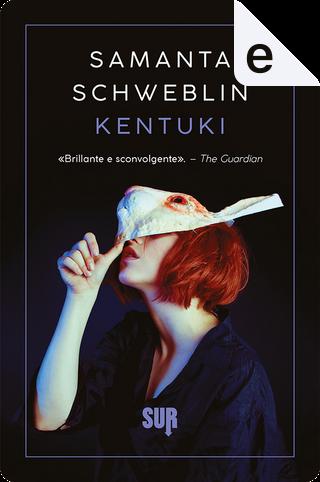 Kentuki by Samanta Schweblin