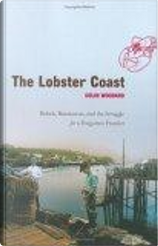 The Lobster Coast by Colin Woodard