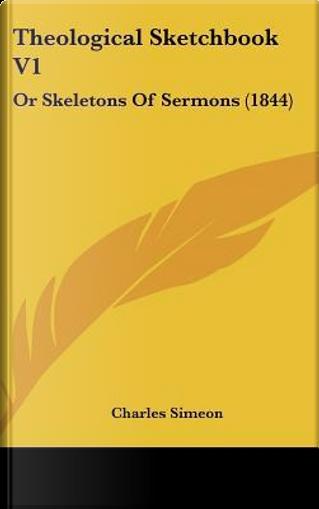 Theological Sketchbook V1 by Charles Simeon