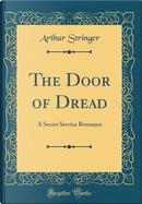 The Door of Dread by Arthur Stringer