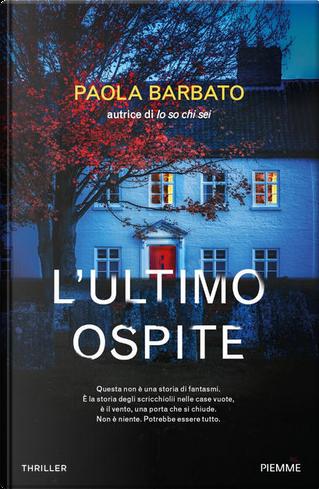 L'ultimo ospite by Paola Barbato