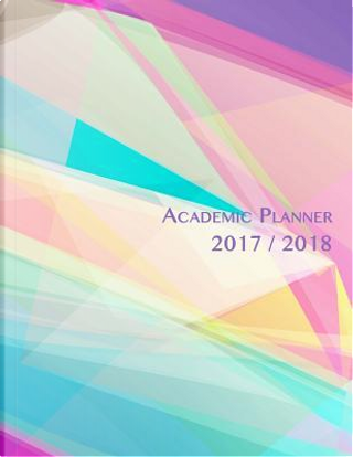Academic Planner 2017-2018 by Gelding Publishing Inc.