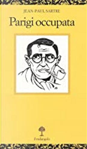 Parigi occupata by Jean-Paul Sartre