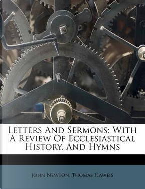 Letters and Sermons by John Newton