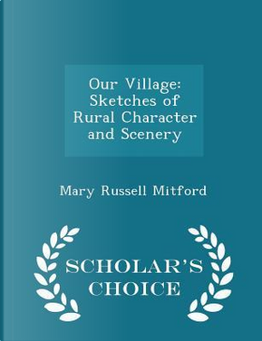 Our Village by Mary Russell Mitford