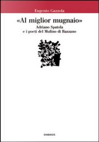 """""""Al miglior mugnaio"""" by Eugenio Gazzola"""