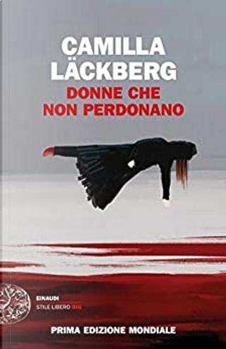 Donne che non perdonano by Camilla Läckberg