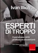 Esperti di troppo by Harley Shaiken, Irving K. Zola, Ivan Illich, John McKnight, Jonathan Caplan