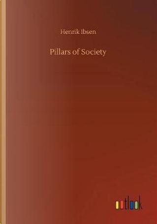 Pillars of Society by Henrik Ibsen