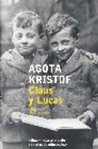 Claus y Lucas by Agota Kristof