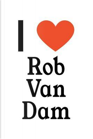 I Love Rob Van Dam by Perfect Papers