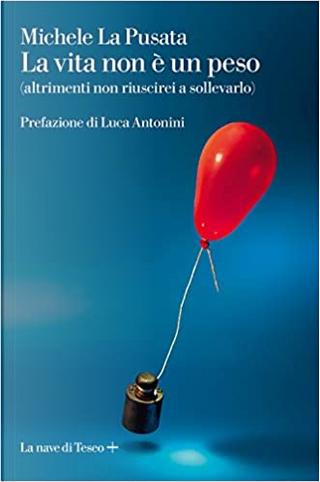 La vita non è un peso by Michele La Pusata