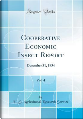 Cooperative Economic Insect Report, Vol. 4 by U. S. Agricultural Research Service