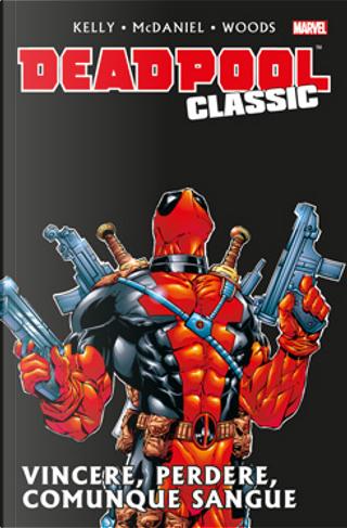 Deadpool Classic Vol. 5 by James Felder, Joe Kelly