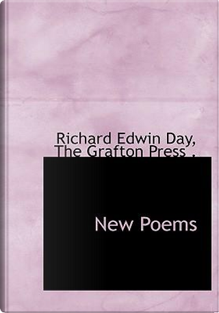 New Poems by Richard Edwin Day