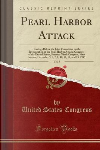 Pearl Harbor Attack, Vol. 3 by United States Congress