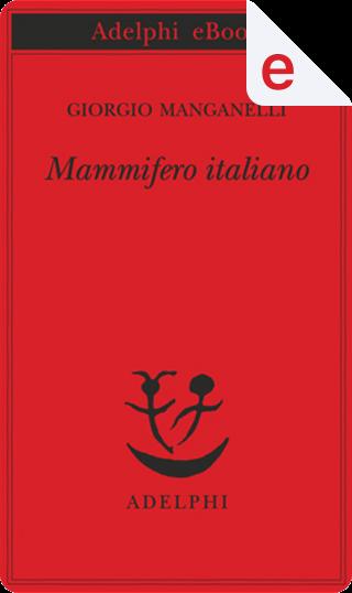Mammifero italiano by Giorgio Manganelli