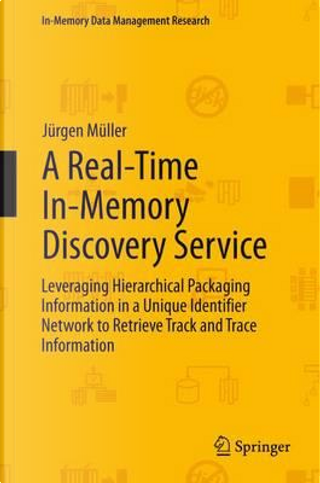 A Real-time In-memory Discovery Service by Jürgen Müller