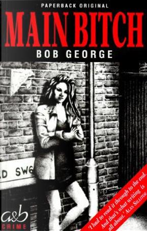 Main Bitch by Bob George