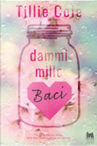 Dammi mille baci by Tillie Cole