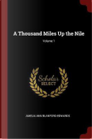 A Thousand Miles Up the Nile; Volume 1 by Amelia Ann Blanford Edwards