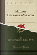 Madame Desbordes-Valmore (Classic Reprint) by Charles Augustin Sainte-Beuve
