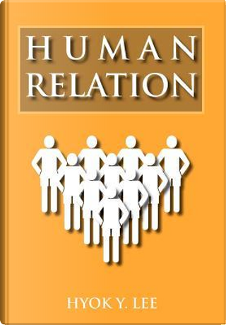 Human Relation by Hyok Lee