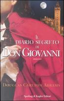 Il diario segreto di Don Giovanni by Abrams Douglas Carlton