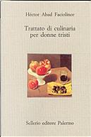 Trattato di culinaria per donne tristi by Hector Abad Faciolince