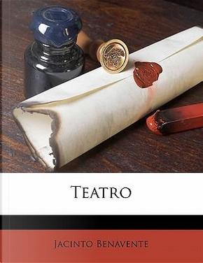 Teatro by Jacinto Benavente
