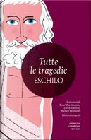 Tutte le tragedie by Aeschylus
