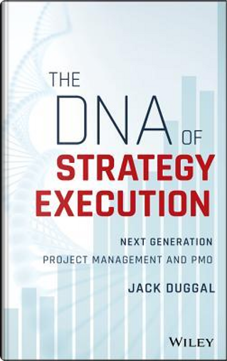 The DNA of Strategy Execution by Jack Duggal