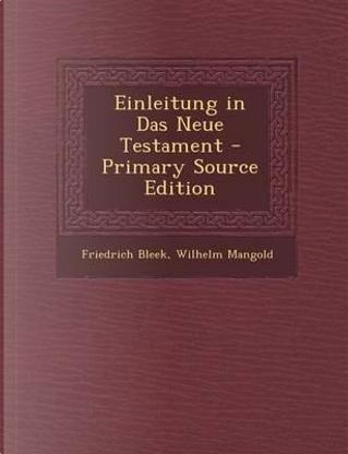 Einleitung in Das Neue Testament by Friedrich Bleek