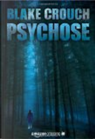 Psychose by Blake Crouch