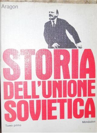 Storia dell'Unione Sovietica - vol.1 by Louis Aragon