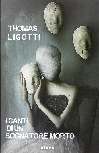 I canti di un sognatore morto by Thomas Ligotti