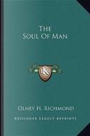 The Soul of Man by Olney H. Richmond