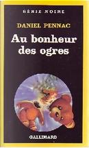 Au bonheur des ogres by Daniel Pennac