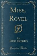 Miss. Rovel (Classic Reprint) by Victor Cherbuliez
