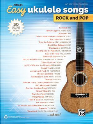 Alfred's Easy Ukulele Songs Rock and Pop by Alfred Publishing