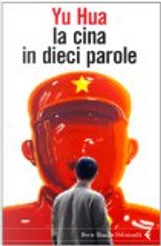 La Cina in dieci parole by Yu Hua