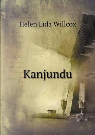 Kanjundu by Helen Lida Willcox