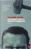 Disturbo della quiete pubblica by Richard Yates