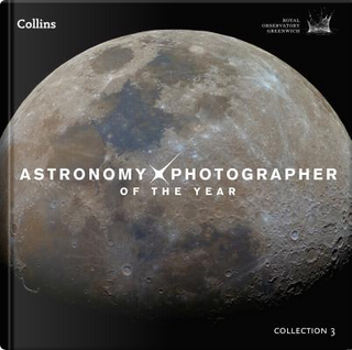 Astronomy Photographer of the Year by Royal Observatory Greenwich