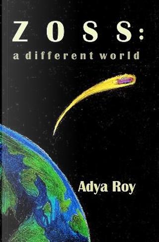 Zoss - a Different World by Adya Roy