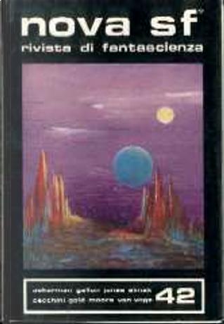 Nova SF* 42 by Alfred Elton Van Vogt, Clifford D. Simak, Forrest J. Ackerman, Giovanna Cecchini, H. L. Gold, Manly Wade Wellman, Raymond F. Jones, Raymond Z. Gallun, Ross Rocklynne