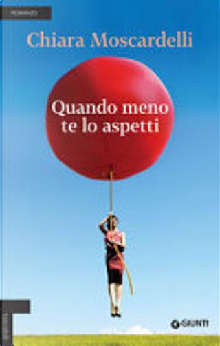 Quando meno te lo aspetti by Chiara Moscardelli