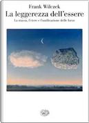 La leggerezza dell'essere by Frank Wilczek
